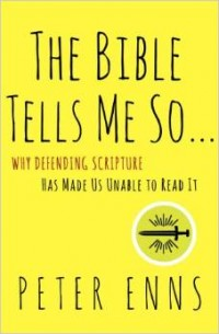 The cover of Enns' The Bible Tells Me So ...