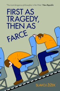 The cover of Žižek's First as Tragedy, Then as Farce
