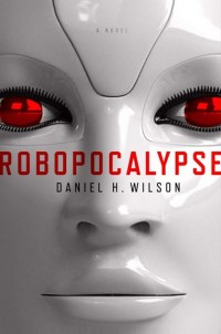 The cover of Wilson's Robopocalypse