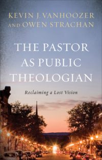 The cover of Vanhoozer & Strachan's The Pastor as Public Theologian