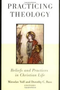 The cover of Volf and Bass' Practicing Theology
