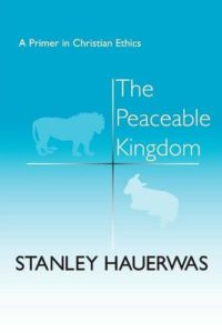 The cover of Hauerwas' The Peaceable Kingdom