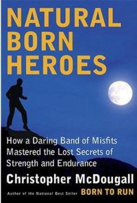 The cover of McDougalls Natural Born Heroes