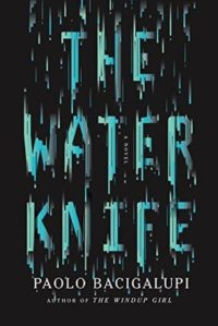 The cover of Bacigalupi's The Water Knife