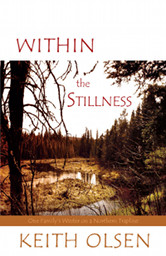 The cover of Within the Stillness by Keith Olsen