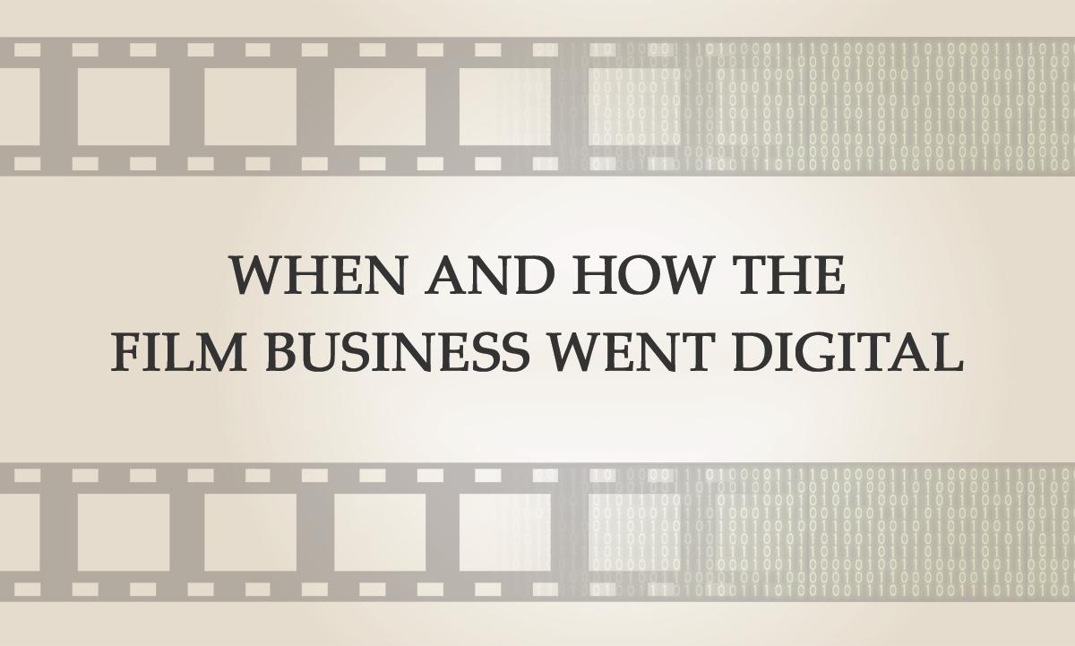 Wann und wie das Filmgeschäft digital ging