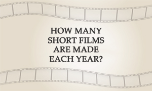 How many short films are made each year?
