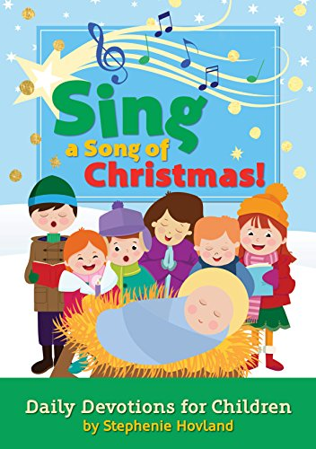 Sing a Song of Christmas!: Daily Devotions for Children and Their Families