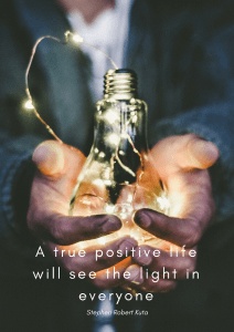 A true positive life will be see the light in everyone