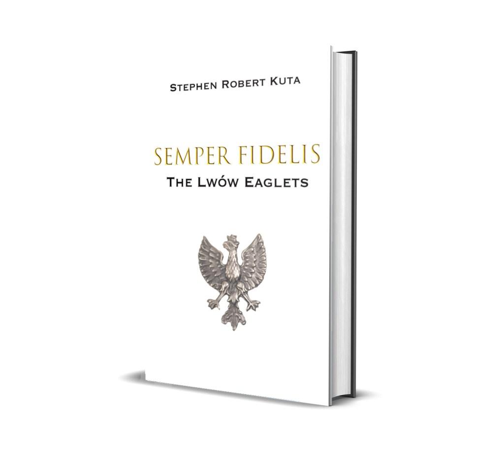 Semper Fidelis - The Lwów Eaglets