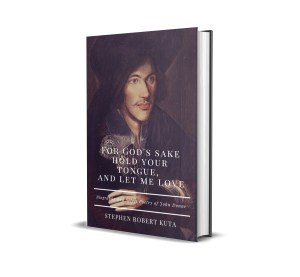 For God's Sake hold your tongue, and let me love - Biography and select poetry of John Donne