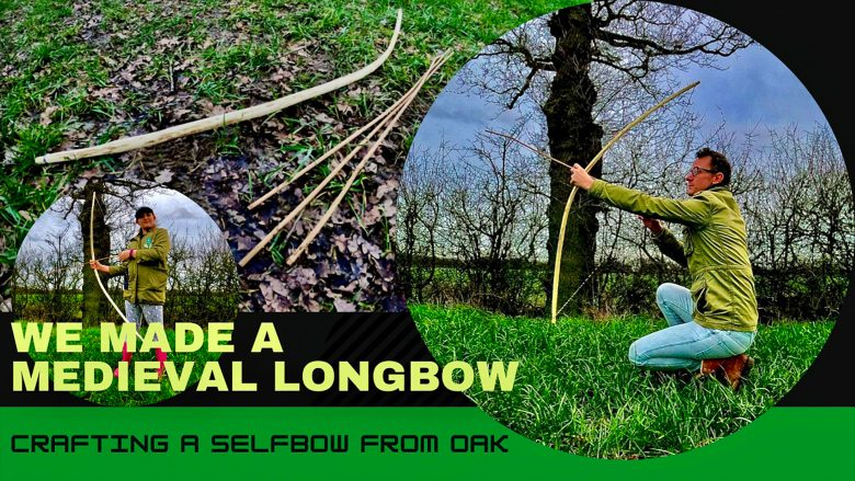 We made a Medieval Longbow / Selfbow Crafted from Oak Sourced From English Woodland