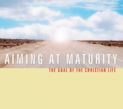 Aiming at Maturity The Goal of Christian Life