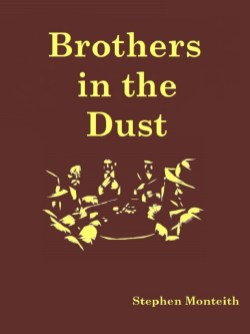"In some places, there are no laws, and all you have is your brother. (Western version of ""Brothers In the Void"".) http://www.lulu.com/shop/stephen-monteith/brothers-in-the-dust/ebook/product-23675788.html"