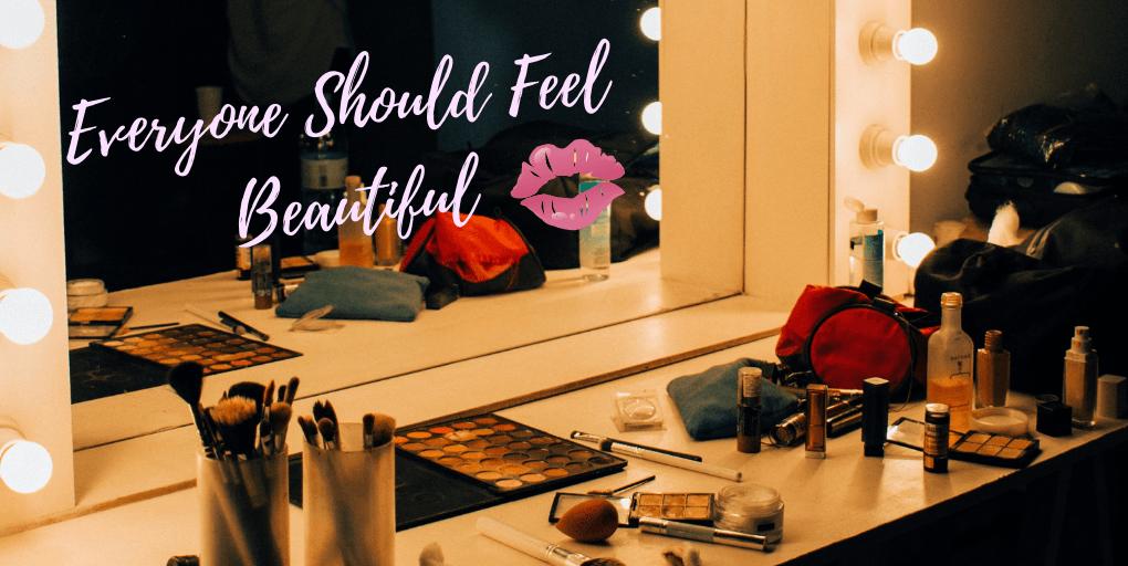Everyone Should Feel Beautiful