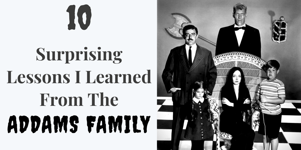 10 Things I Learned From The Addams Family