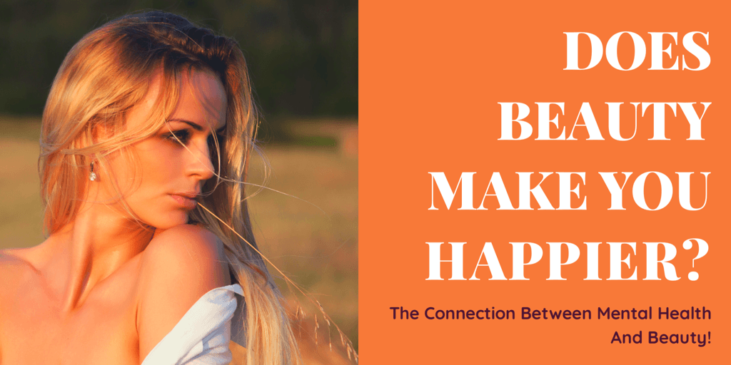 Hello Gorgeous! Can Beauty Make You Healthier And Happier?