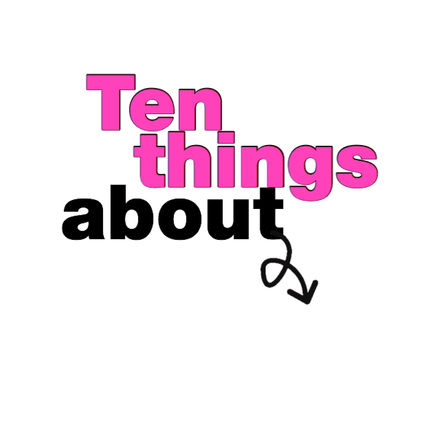 ten things about