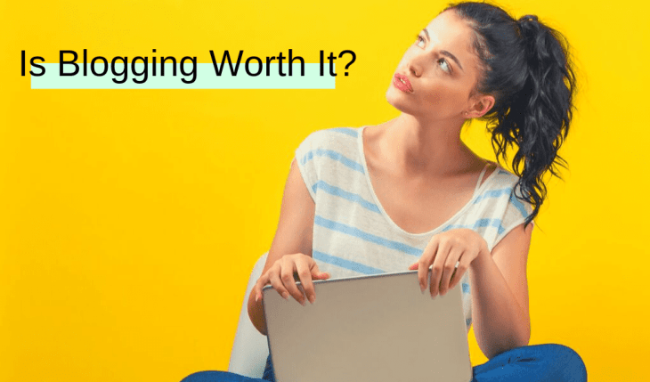 is blogging worth it?