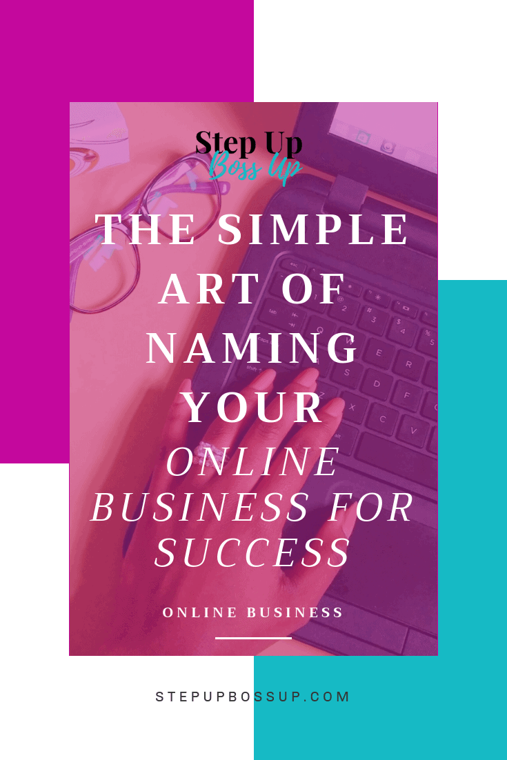 Naming Your Online Business For Success – Master the art of naming your online business – naming a business – naming a business inspiration – naming a business ideas – Naming a business creative – naming a business tips – branding – how to name a business | www.stepupbossup.com