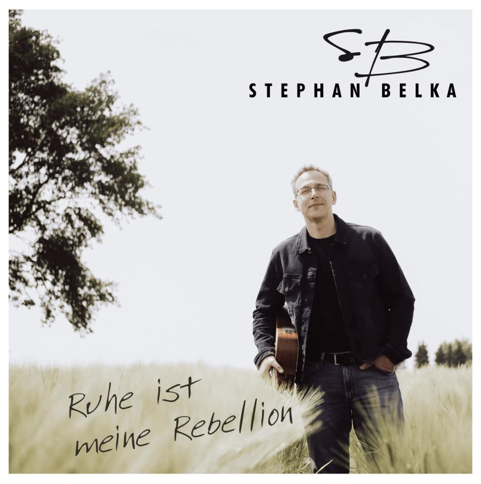 Stephan Belka - Ruhe ist meine Rebellion