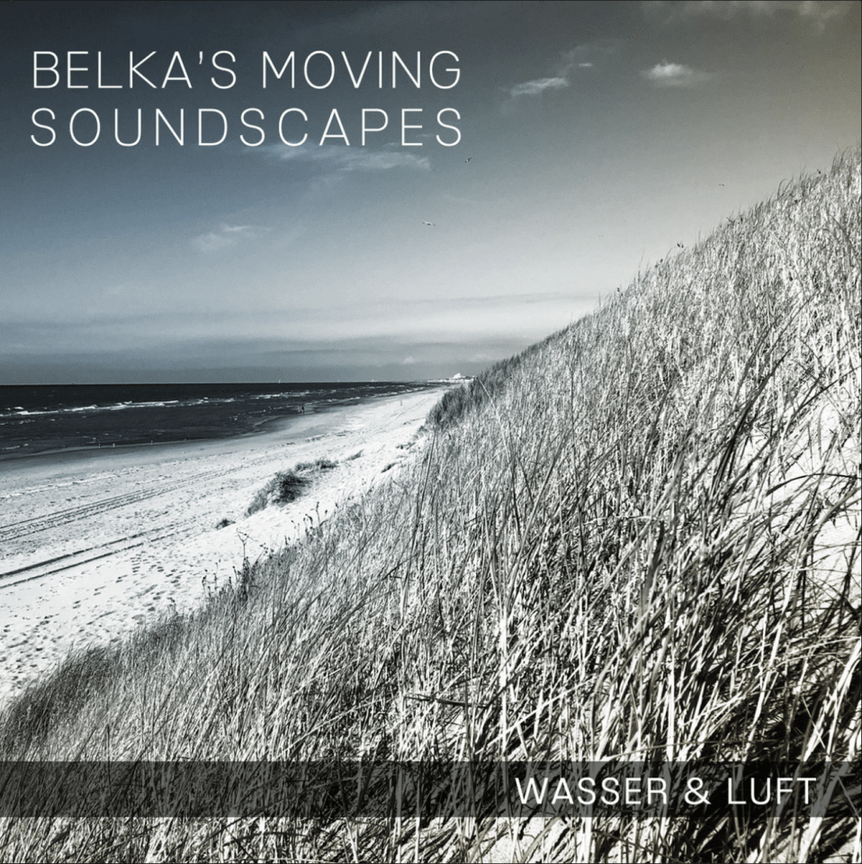 Belkas Moving Soundscapes - Wasser & Luft