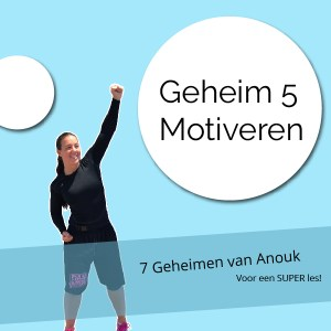 Anouk: geheim 5: Motiveren
