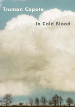 In Cold Blood, By: Truman Capote