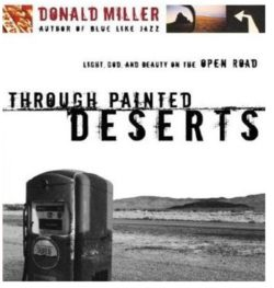 Through Painted Deserts, By: Donald Miller