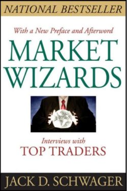 Market Wizards: Interviews With Top Traders, By: Jack Schwager