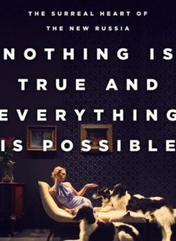 Nothing Is True and Everything Is Possible, By: Peter Pomerantsev