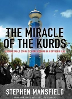The Miracle of The Kurds, By: Stephen Mansfield