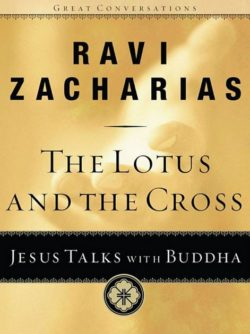 The Lotus And The Cross, By Ravi Zacharias