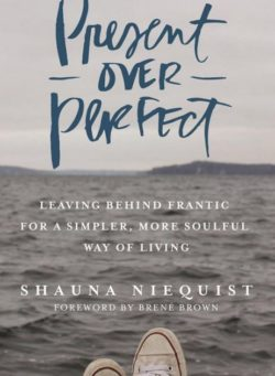 Present Over Perfect, By: Shauna Niequist