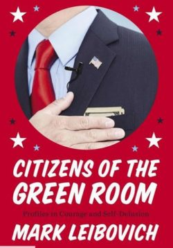 Citizens Of The Green Room, By: Mark Leibovich
