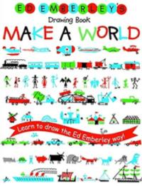Ed Emberley's Drawing Book: Make A World, By: Ed Emberley