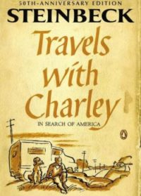 Travels With Charlie In Search Of America, By: John Steinbeck
