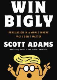 Win Bigly, By: Scott Adams