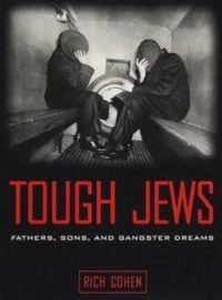 Tough Jews, By: Rich Cohen