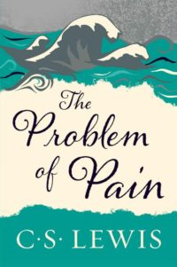 The Problem of Pain, By: C.S. Lewis