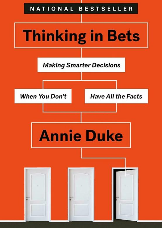 Thinking In Bets, By: Annie Duke
