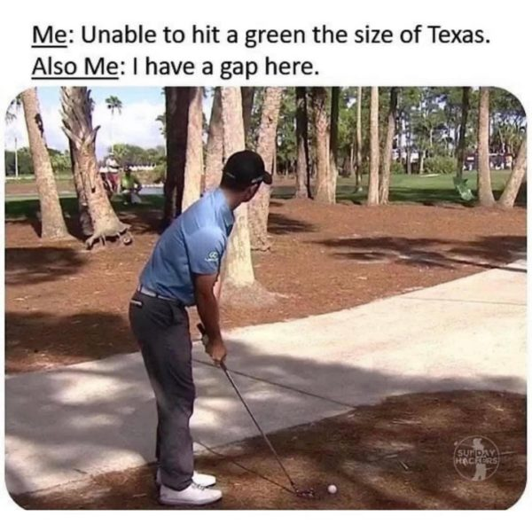 Too Much Golf Confidence