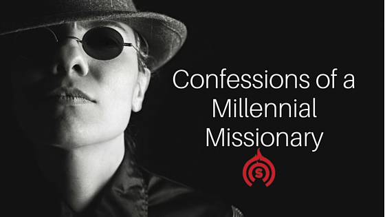 Confessions of a Millennial Missionary