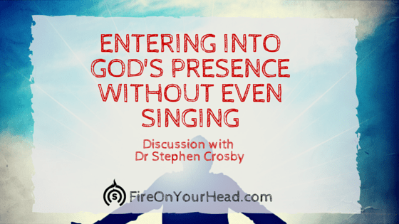 Entering Into God's Presence Without Even Singing