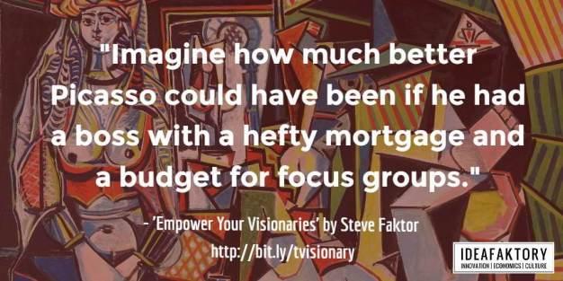 empower your visionaries - ideafaktory.com - steve faktor