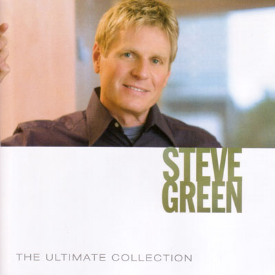 Steve Green The Ultimate Collection