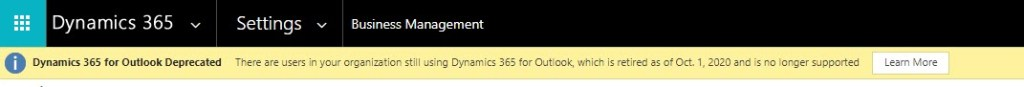 Dynamics 365 for Outlook Deprecated There are users in your organization still using Dynamics 365 for Outlook, which is retired as of Oct. 1, 2020 and is no longer supported
