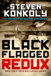 1142 Steven Konkoly ebook Black Flagged_REDUX_2
