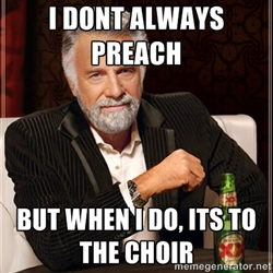 Preaching to your Business Choir