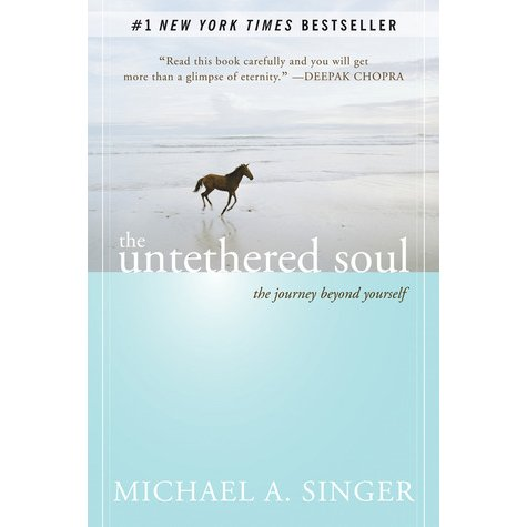 The Untethered Soul – The Journey Beyond Yourself – Book Review